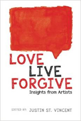Image of Love Live Forgive : Insights From Artists