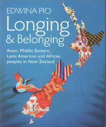 Image of Longing & Belonging : Asian Middle Eastern Latin American & African Peoples In New Zealand
