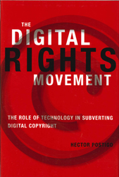 Image of Digital Rights Movement : The Role Of Technology In Subverting Digital Copyright