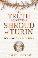 Image of Truth About The Shroud Of Turin : Solving The Mystery