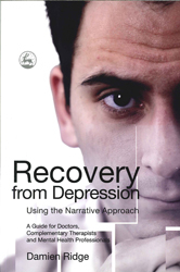 Image of Recovery From Depression Using The Narrative Approach A Guide For Doctors Complementary Therapists & Mental Health