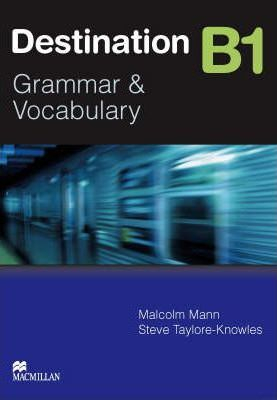 Image of Destination Grammar And Vocabulary B1 : Student Book Withoutanswer Key