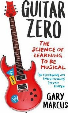 Image of Guitar Zero : The Science Of Learning To Be Musical
