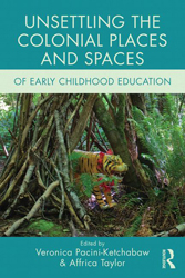 Image of Unsettling The Colonial Places And Spaces Of Early Childhoodeducation