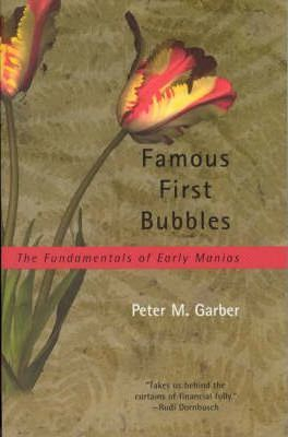 Image of Famous First Bubbles : The Fundamentals Of Early Manias