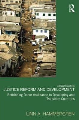 Image of Justice Reform And Development Rethinking Donor Assistance To Developing And Transitional Countries