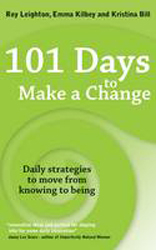 Image of 101 Days To Make A Change : Daily Strategies To Move From Knowing To Being