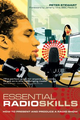 Image of Essential Radio Skills : How To Present And Produce A Radio Show