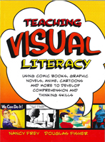 Image of Teaching Visual Literacy : Using Comics Graphic Novels Cart-oons And More To Develop Comptehension And Thinking Skills