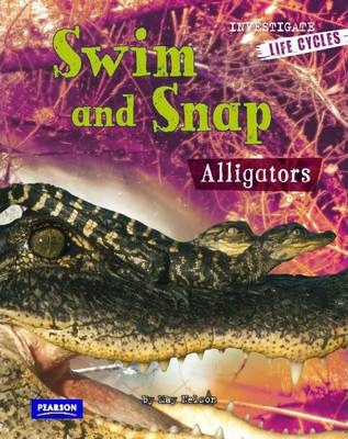 Image of Swim And Snap : Alligators : Investigate : Life Cycles