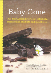 Baby Gone True Stories Of Infertility Miscarriage Stillbirthand Infant Loss