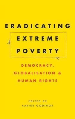 Image of Eradicating Extreme Poverty : Democracy Globalisation And Human Rights