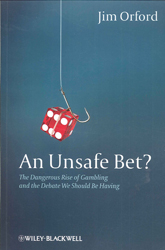 Image of Unsafe Bet : The Dangerous Expansion Of Gambling & The Debate We Should Be Having