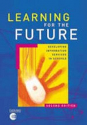 Image of Learning For The Future Developing Information Services In Australian Schools