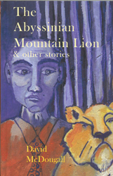 The Abyssinian Mountain Lion And Other Stories