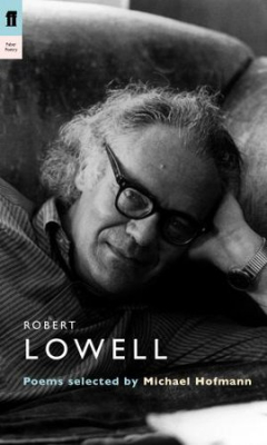 Image of Robert Lowell Poems Selected By Michael Hofmann