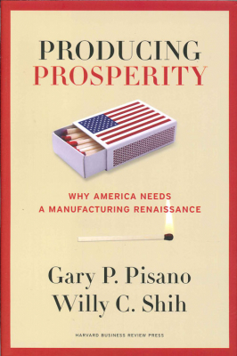 Image of Producing Prosperity : Why America Needs A Manufacturing Renaissance