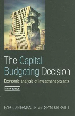 Image of The Capital Budgeting Decision : Economic Analysis Of Investment Projects