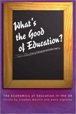 Image of Whats The Good Of Education The Economics Of Education In The Uk