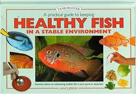 Image of Practical Guide To Keeping Healthy Fish In A Stable Environment