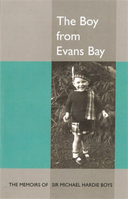Image of The Boy From Evans Bay : The Memoirs Of Sir Michael Hardie Boys