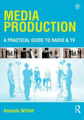 Image of Media Production : A Practical Guide To Radio & Tv