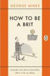 Image of How To Be A Brit : The Classic Bestselling Guide