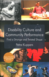 Disability Culture And Community Performance : Find A Strange And Twisted Shape