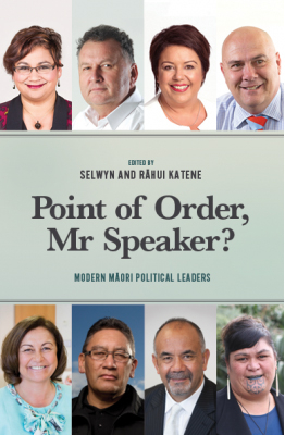 Image of Point Of Order Mr Speaker : Modern Maori Political Leaders