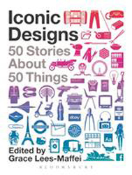 Image of Iconic Designs : 50 Stories About 50 Things