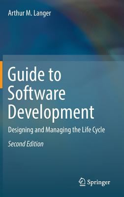 Image of Guide To Software Development Designing And Managing The Life Cycle
