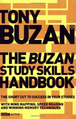 Buzan Study Skills Handbook : The Shortcut To Success In Your Studies With Mind Mapping, Speed Reading And Winning Memor
