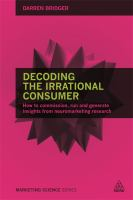 Image of Decoding The Irrational Consumer : How To Run Commission Andinterpret Consumer Neuroscience Research