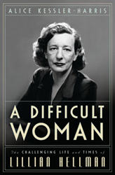 Image of A Difficult Woman : The Challenging Life And Times Of Lillian Hellman
