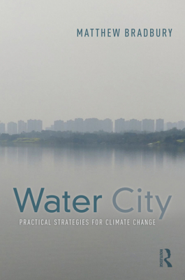 Water City : Practical Strategies For Climate Change