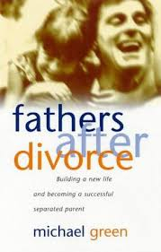 Image of Fathers After Divorce : Building A New Life And Becoming A Successful Separated Parent