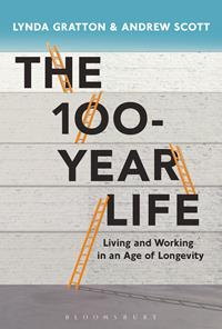 100 : Year Life Living And Working In An Age Of Longevity