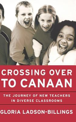 Image of Crossing Over To Canaan : The Journey Of New Teachers In Diverse Classrooms