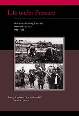Image of Life Under Pressure : Mortality And Living Standards In Europe And Asia 1700 - 1900