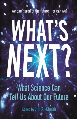 Image of What's Next : What Science Can Tell Us About Our Fascinatingfuture