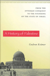 Image of History Of Palestine : From The Ottoman Conquest To The Founding Of The State Of Israel