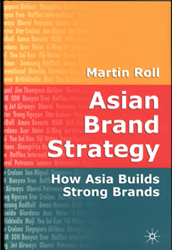 Asian Brand Strategy How Asia Builds Strong Brands