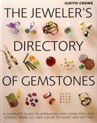Image of Jeweler's Directory Of Gemstones : A Complete Guide To Appraising And Using Precious Stones From Cut And Color To Sha