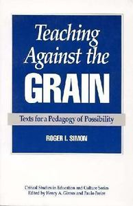 Image of Teaching Against The Grain Texts For A Pedagogy Of Posibilty