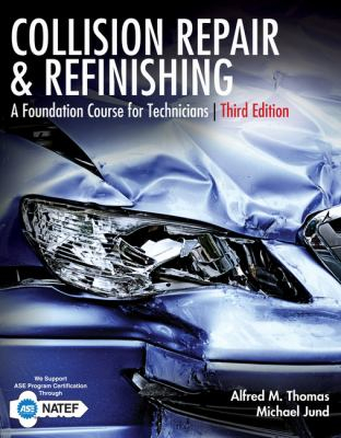 Image of Collision Repair And Refinishing : A Foundation Course For Technicians