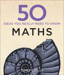 Image of 50 Maths Ideas You Really Need To Know