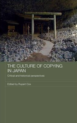 Image of Japan & The Culture Of Copying : Critical And Historical Perspectives