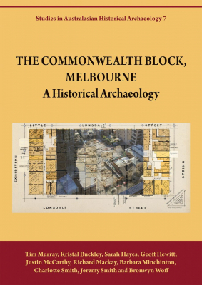Image of The Commonwealth Block Melbourne : A Historical Archaeology