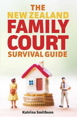 Image of The New Zealand Family Court Survival Guide