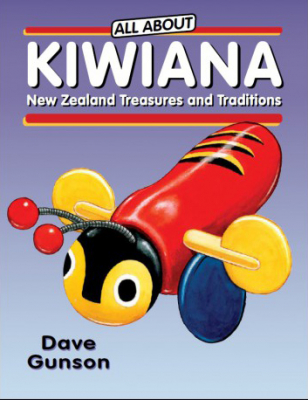 All About Kiwiana : New Zealand Treasures And Traditions